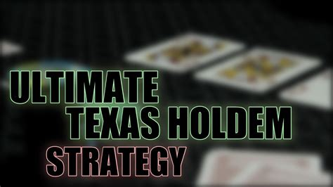 Ultimate Texas Hold'em Strategy - YouTube